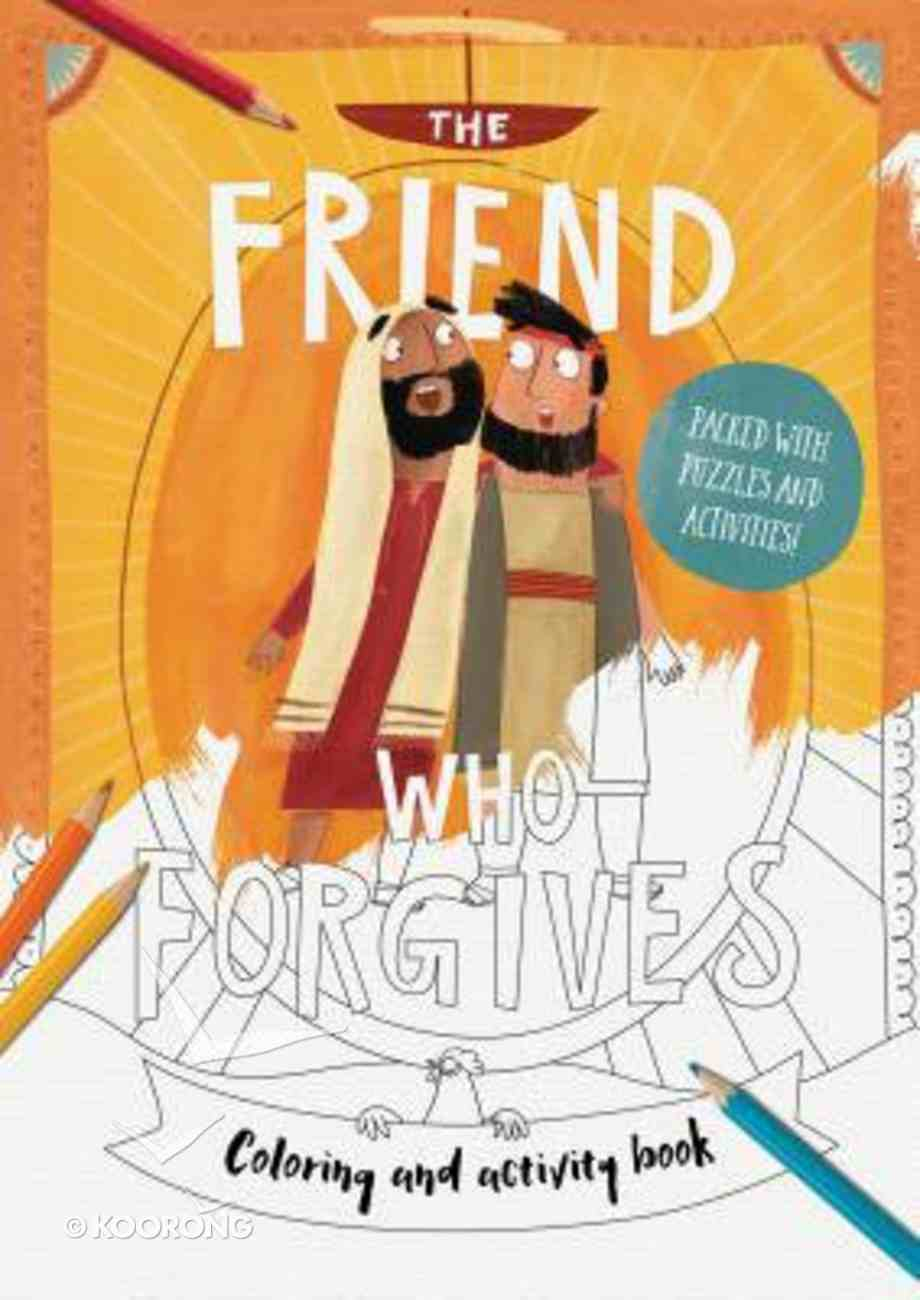 The Friend Who Forgives: Colouring and Activity Book (Packed With Puzzles And Activities) Paperback