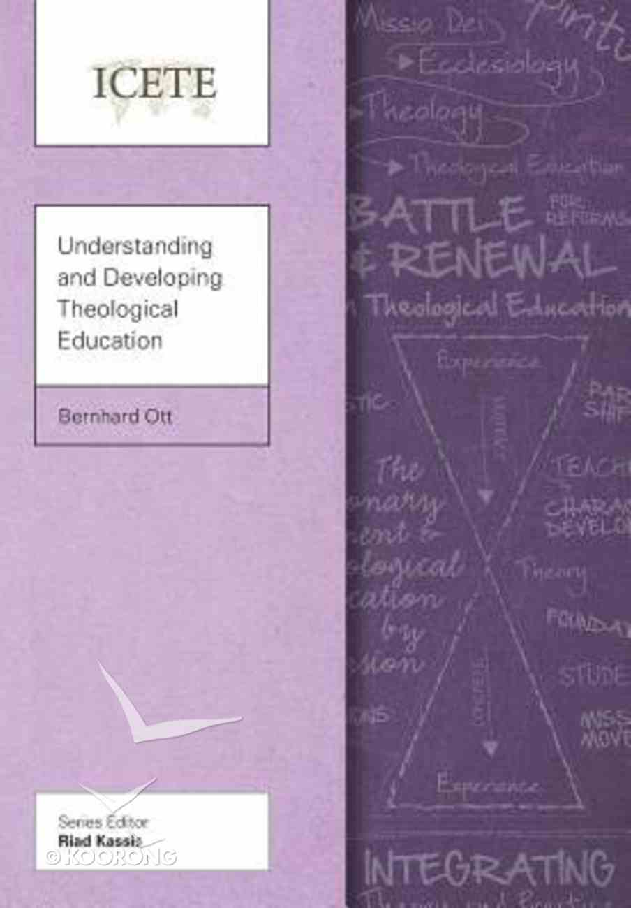 Understanding and Developing Theological Education (Icete Series) Paperback