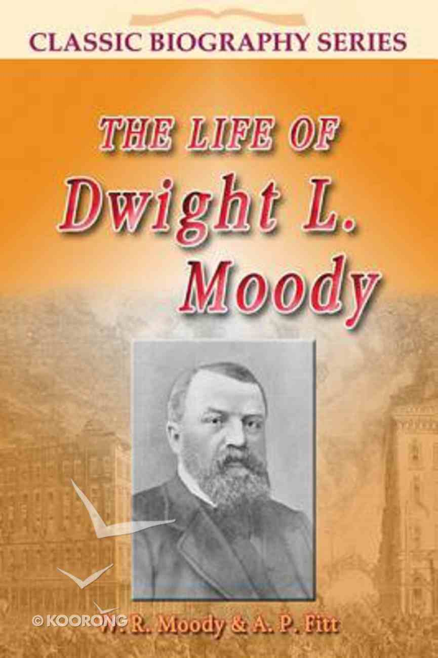 Life of Dwight L. Moody (Classic Biography Series) Paperback