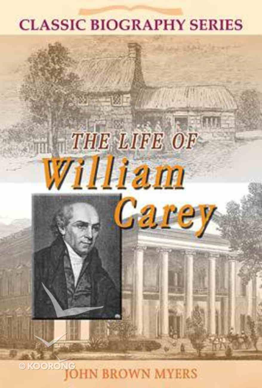 Life of William Carey (Classic Biography Series) Paperback