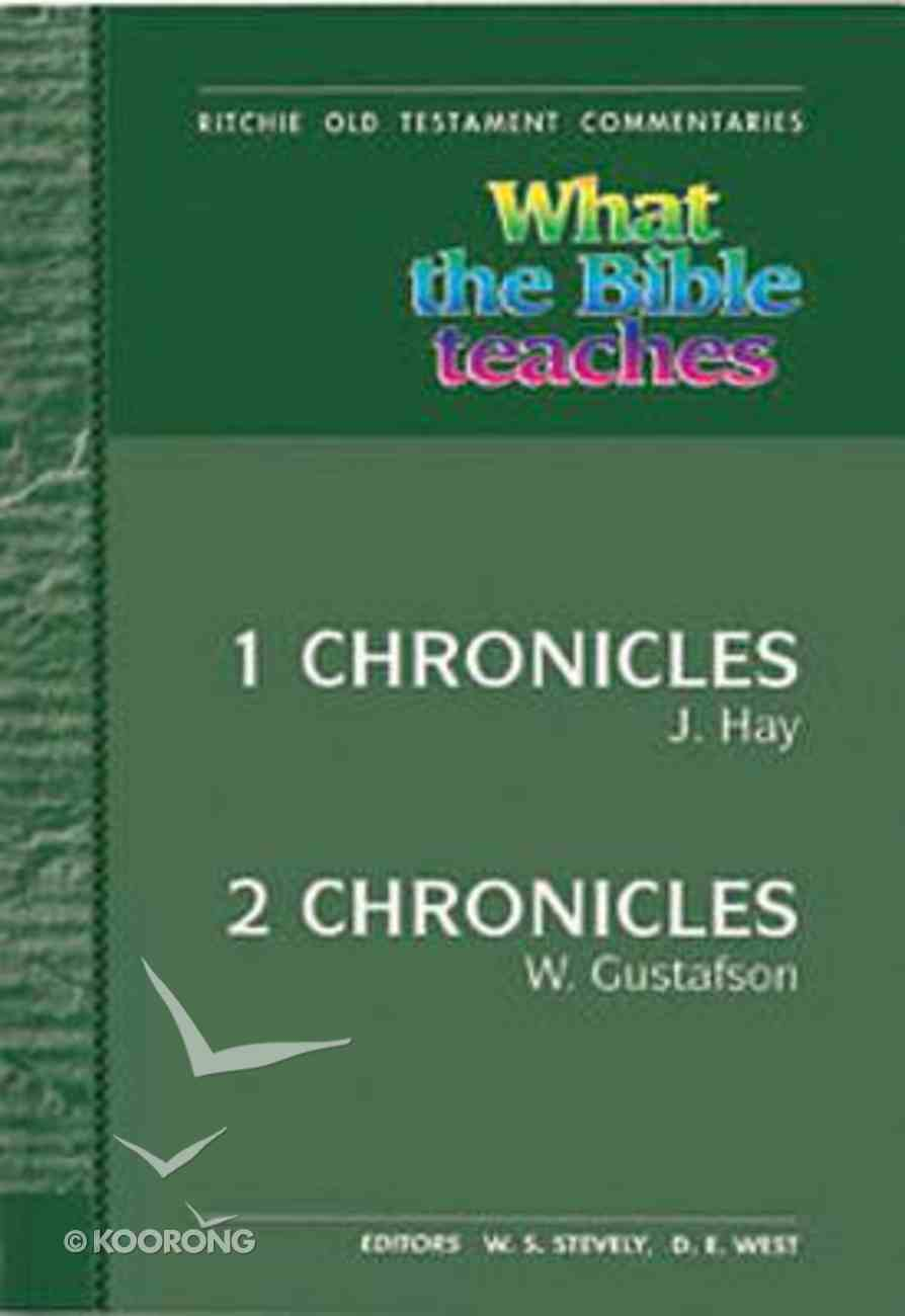 What the Bible Teaches #13: 1 & 2 Chronicles (#13 in Ritchie Old Testament Commentaries Series) Hardback