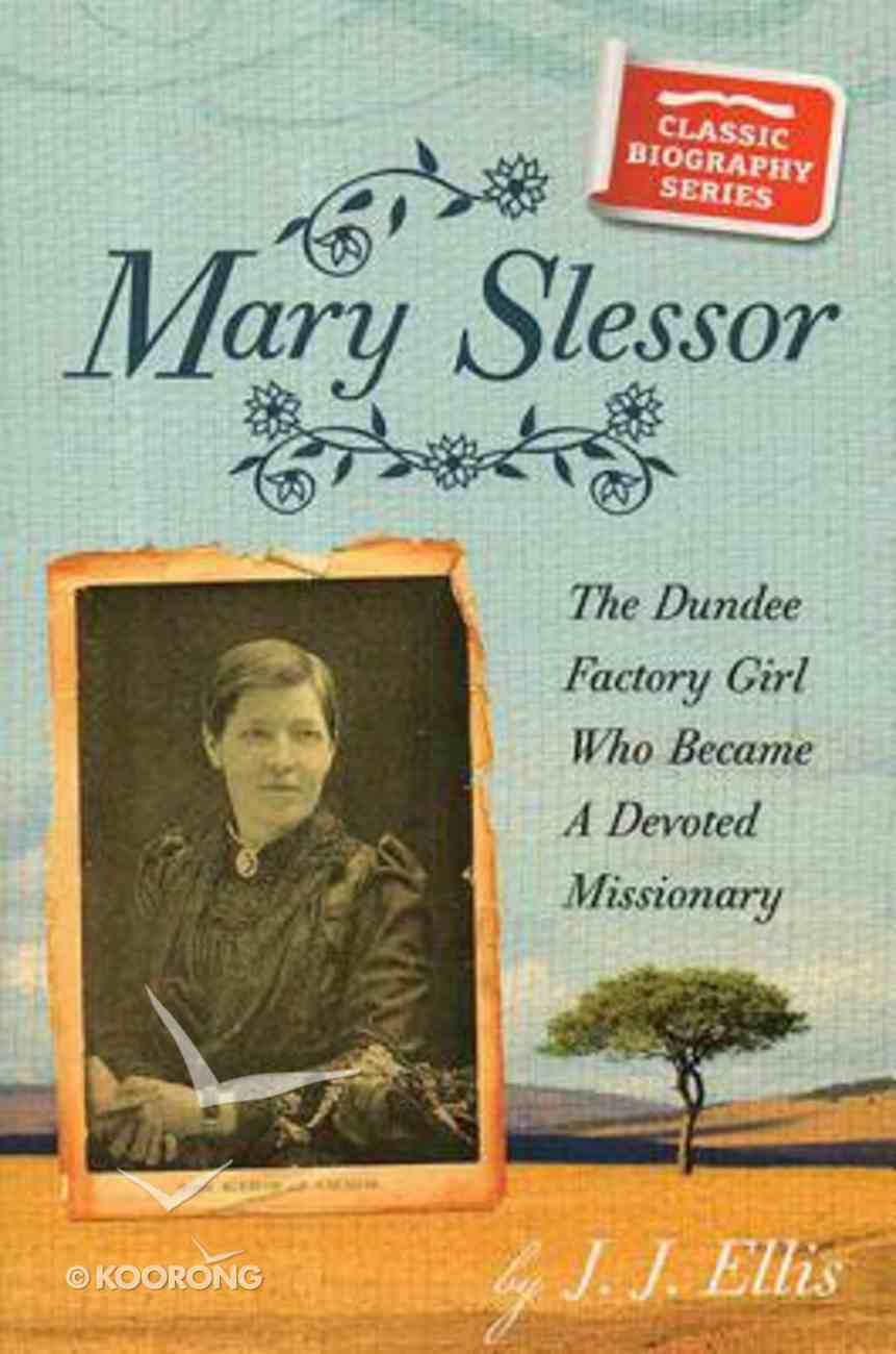 Mary Slessor (Classic Biography Series) Paperback