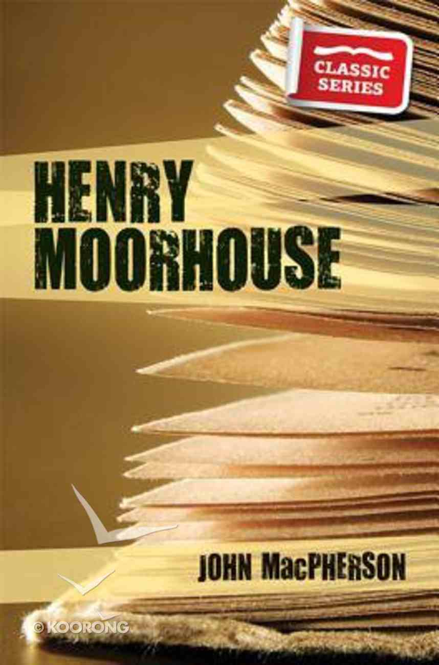 Henry Moorhouse (Classic Biography Series) Paperback