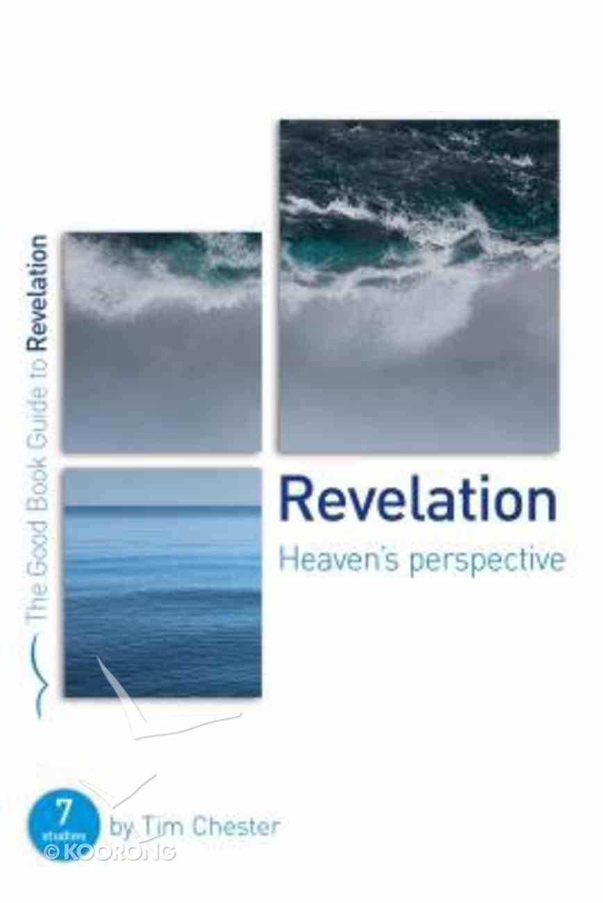 Revelation: Heaven's Perspective (7 Studies) (The Good Book Guides Series) Paperback