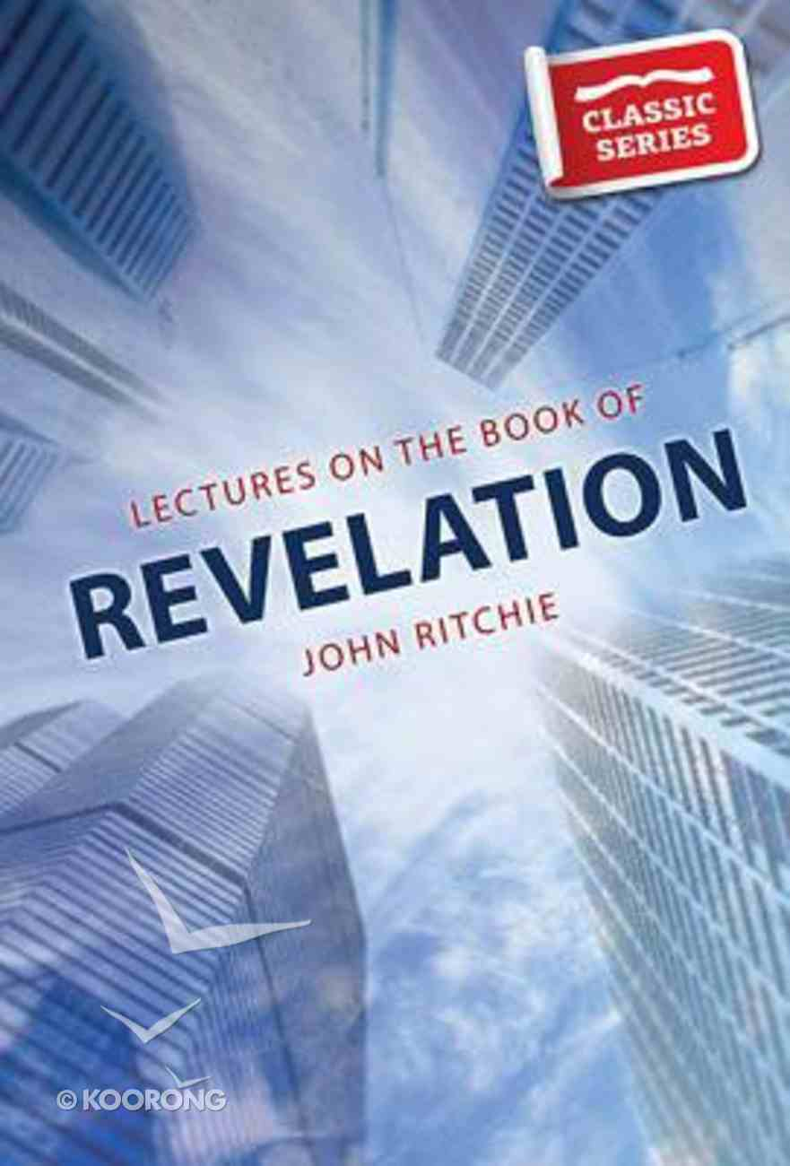Lectures on the Book of Revelation (Classic Re-print Series) Paperback