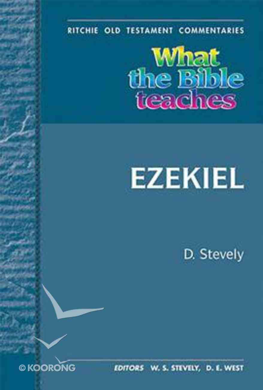 What the Bible Teaches #16: Ezekiel (Ritchie Old Testament Commentaries Series) Paperback