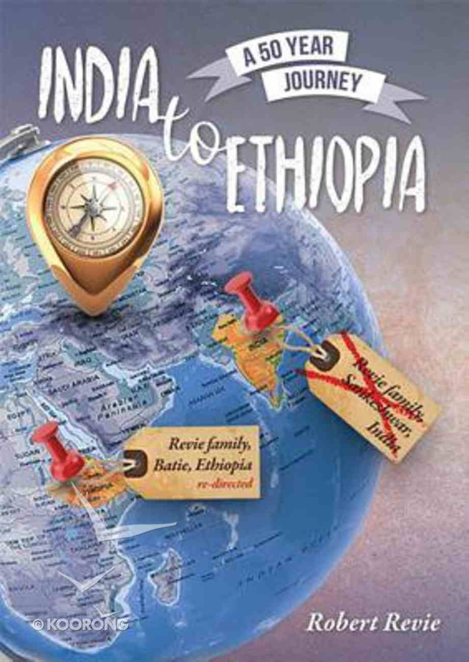 India to Ethiopia: A 50 Year Journey Paperback