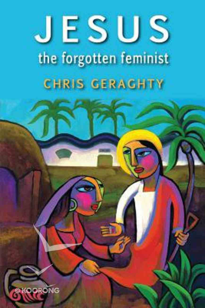 Jesus the Forgotten Feminist Paperback