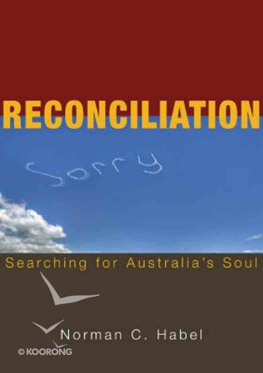 Reconciliation: Searching For Australia's Soul Paperback
