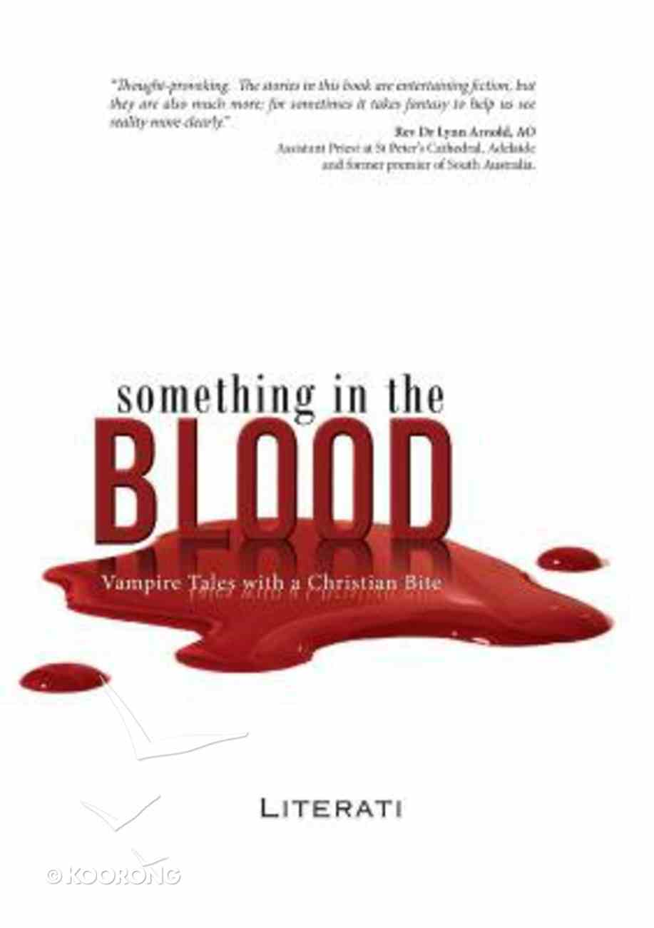 Something in the Blood: Vampire Tales With a Christian Bite Paperback