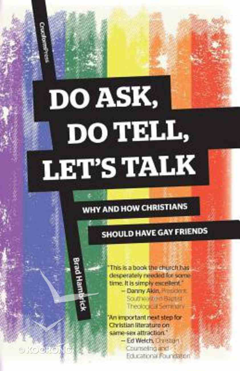 Do Ask, Do Tell, Let's Talk: Why and How Christians Should Have Gay Friends Paperback