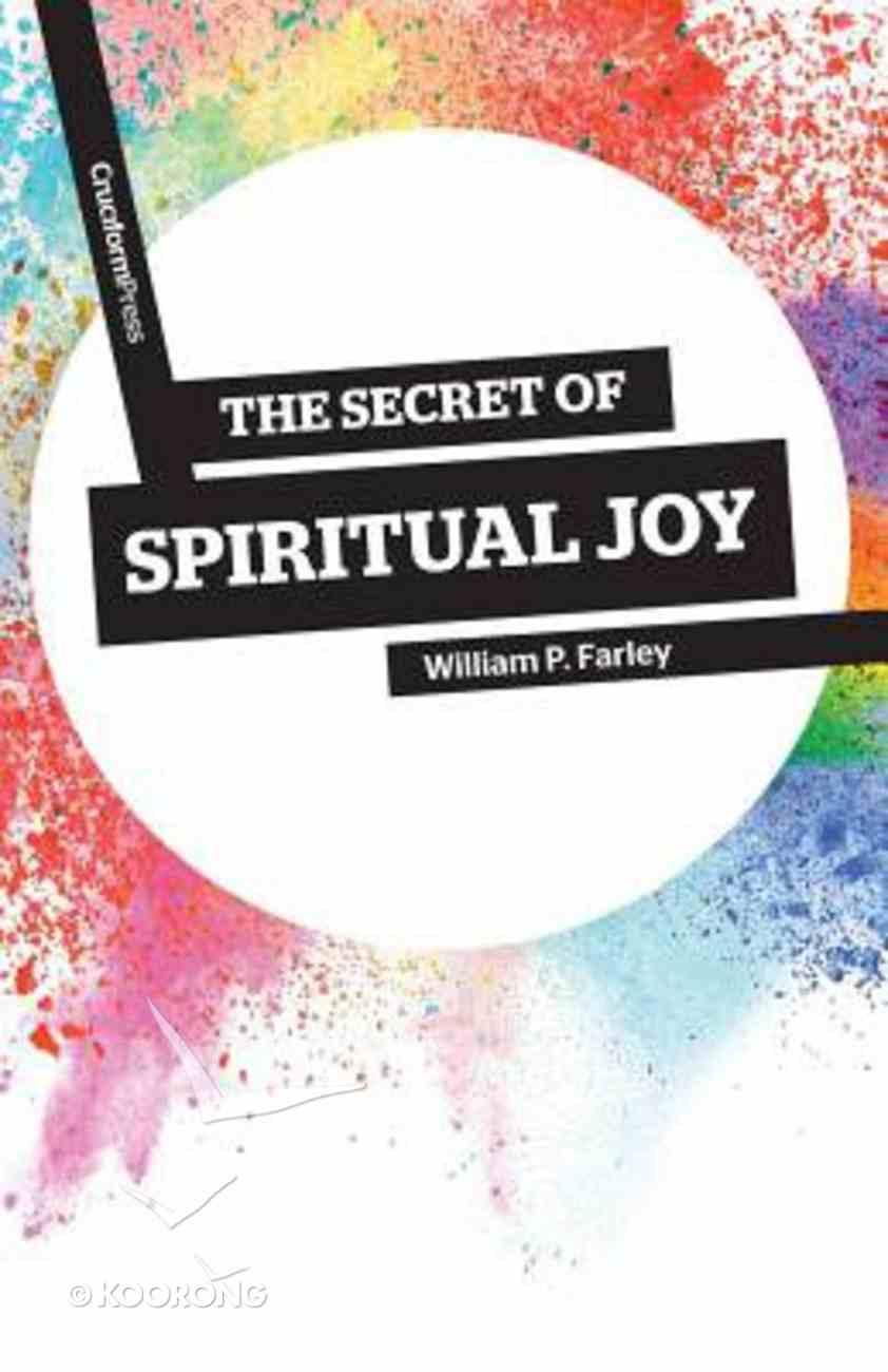 The Secret of Spiritual Joy Paperback