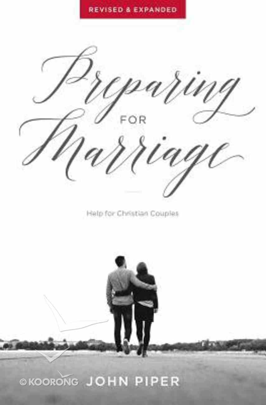 Preparing For Marriage: Help For Christian Couples Paperback