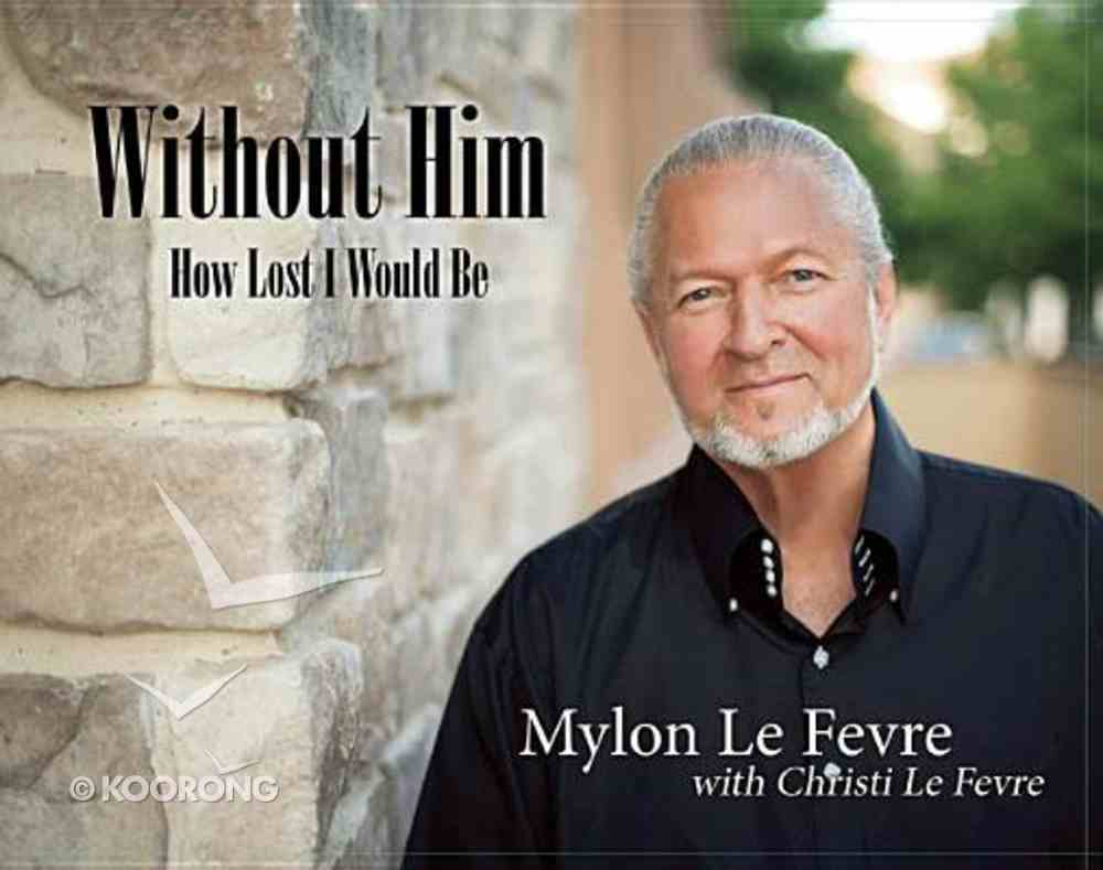 Without Him: I'd Surely Fail Paperback