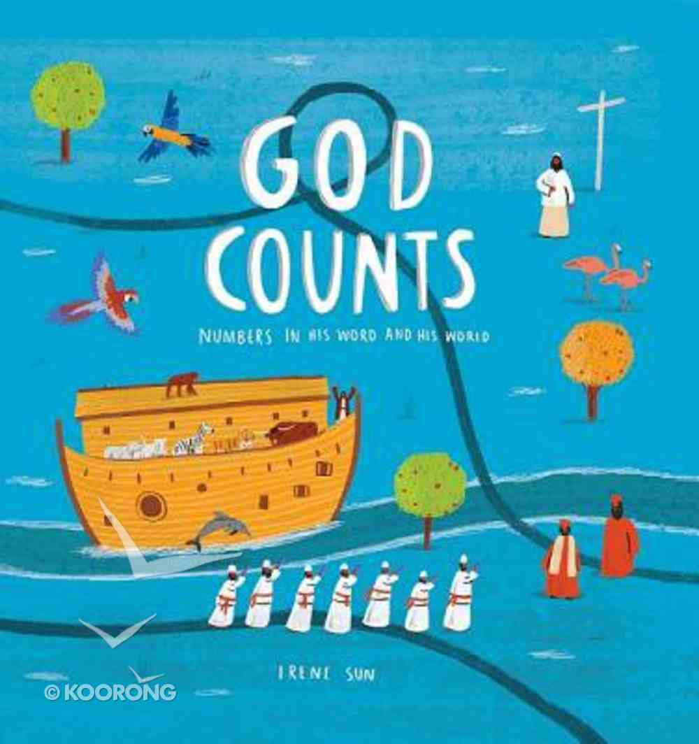 God Counts: Exploring Numbers in the Bible Hardback