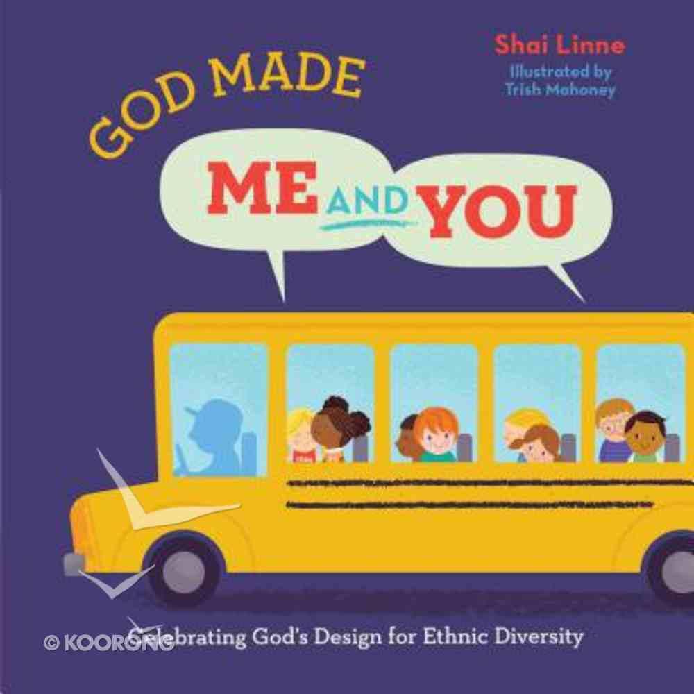 God Made Me and You: Celebrating God's Design For Ethnic Diversity Hardback