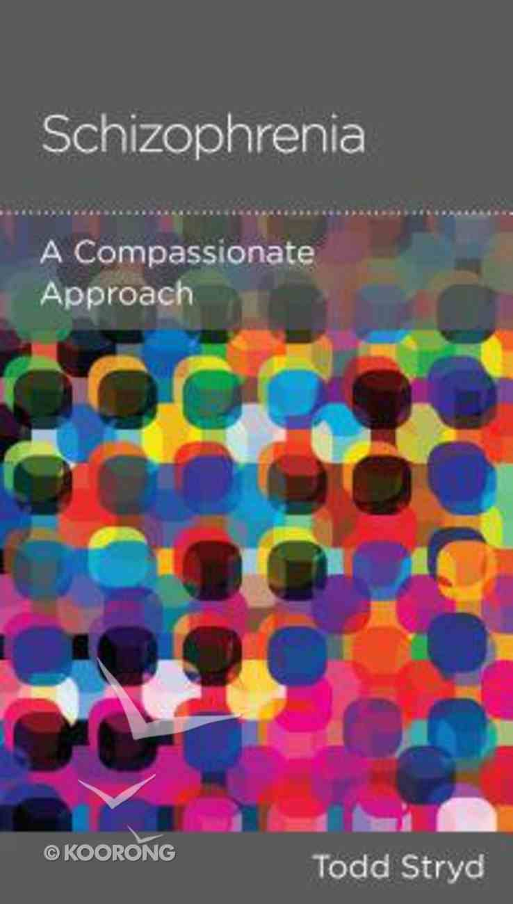 Schizophrenia: A Compassionate Approach (Physical And Mental Well-being Minibooks Series) Booklet