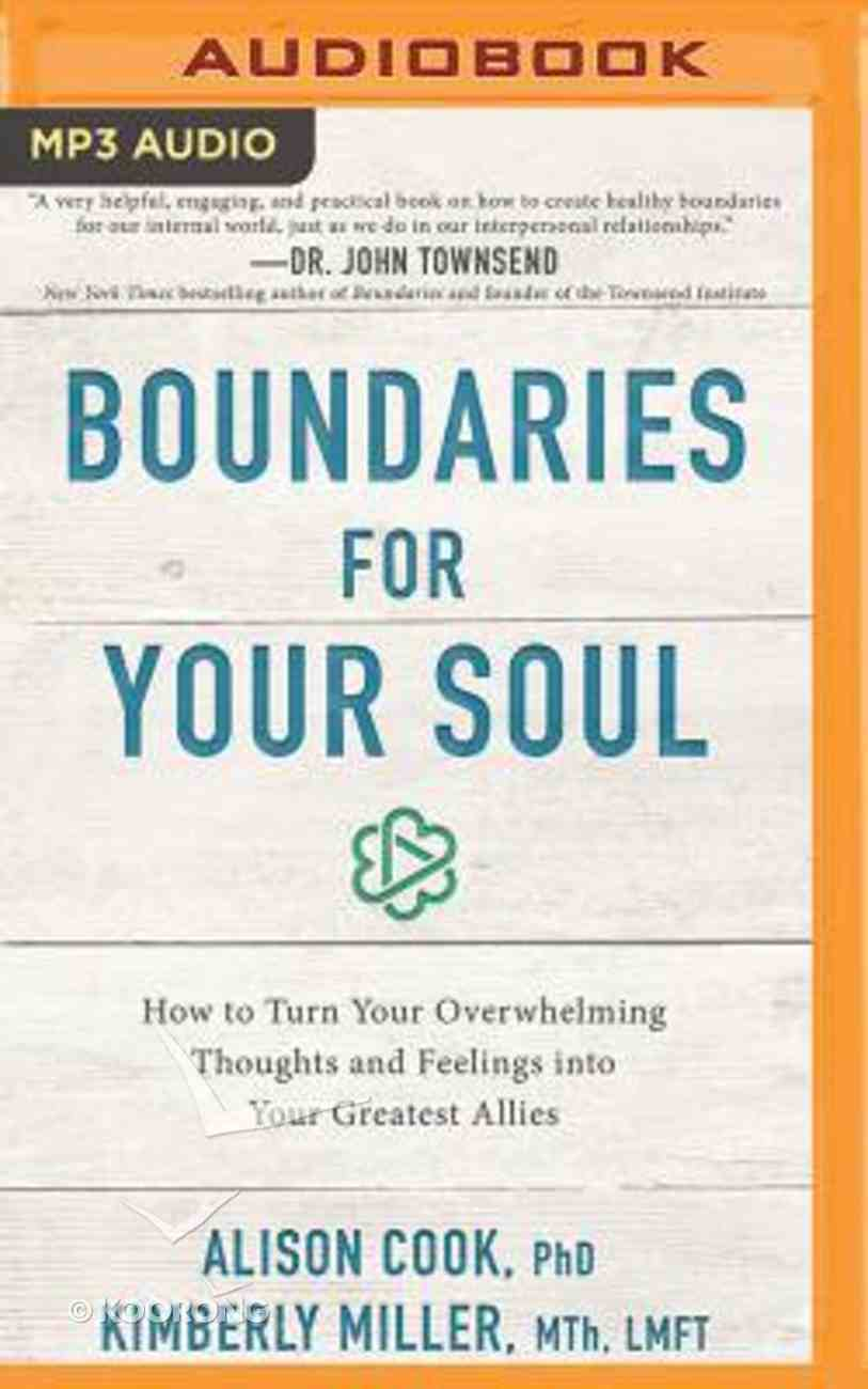 Boundaries For Your Soul: How to Turn Your Overwhelming Thoughts and Feelings Into Your Greatest Allies (Unabridged, Mp3) CD