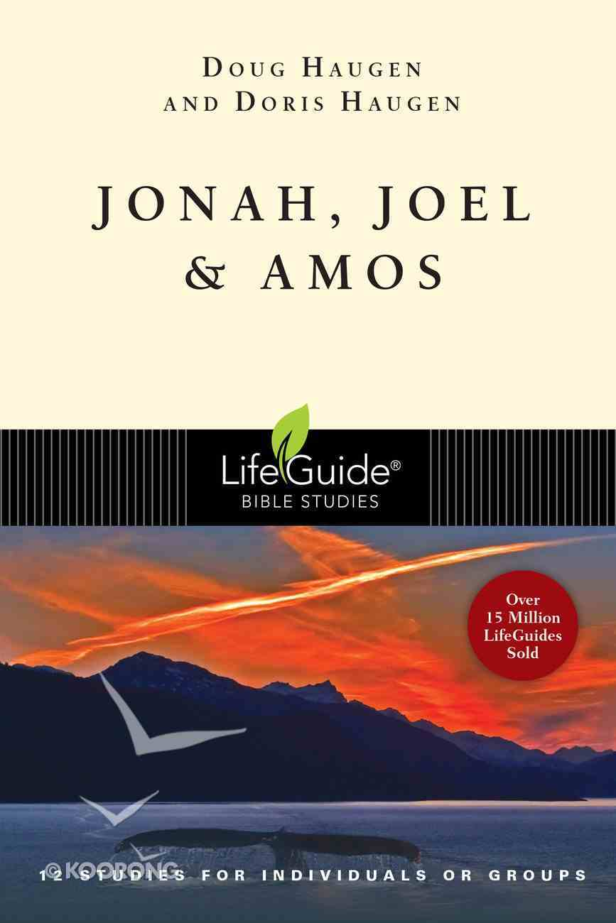 Jonah, Joel & Amos (Lifeguide Bible Study Series) Paperback