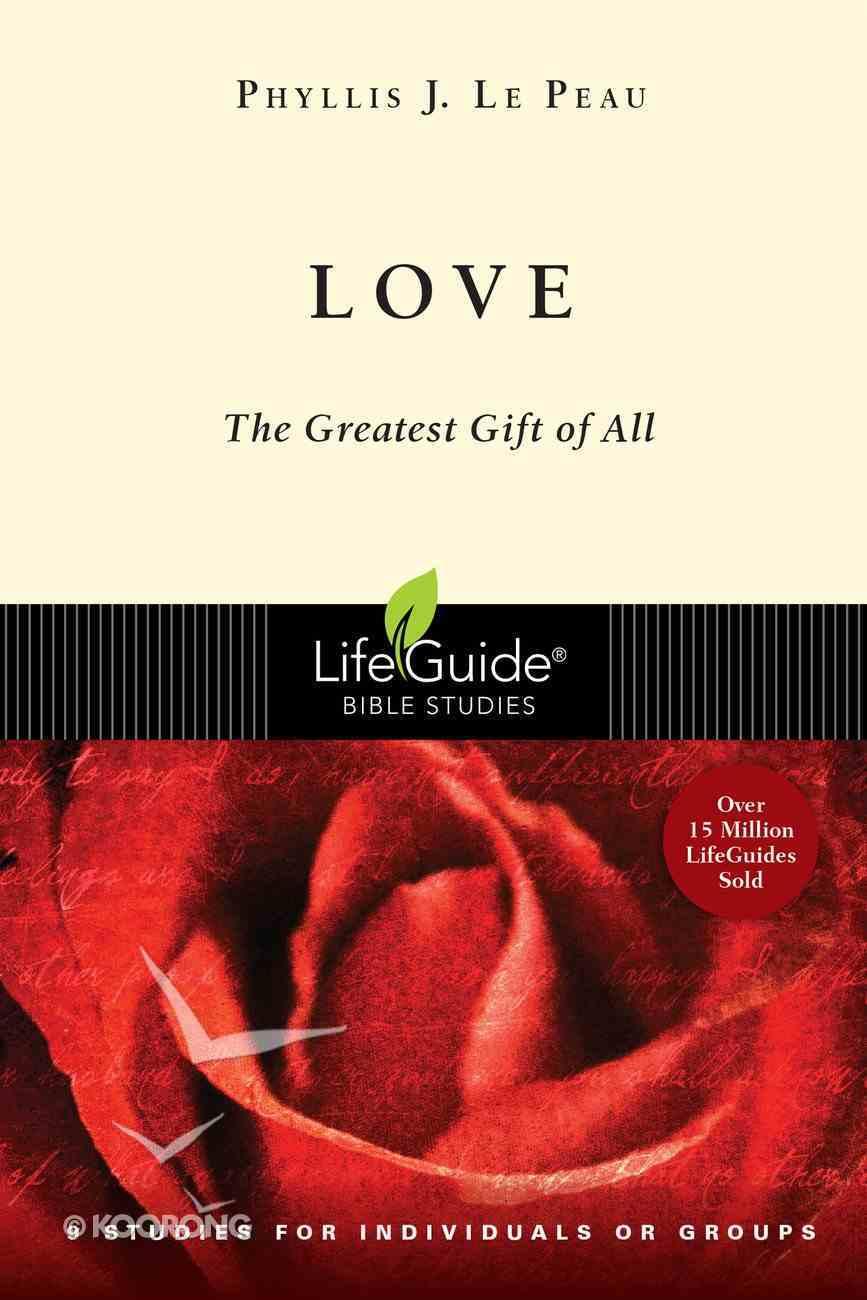 Love (Lifeguide Bible Study Series) Paperback