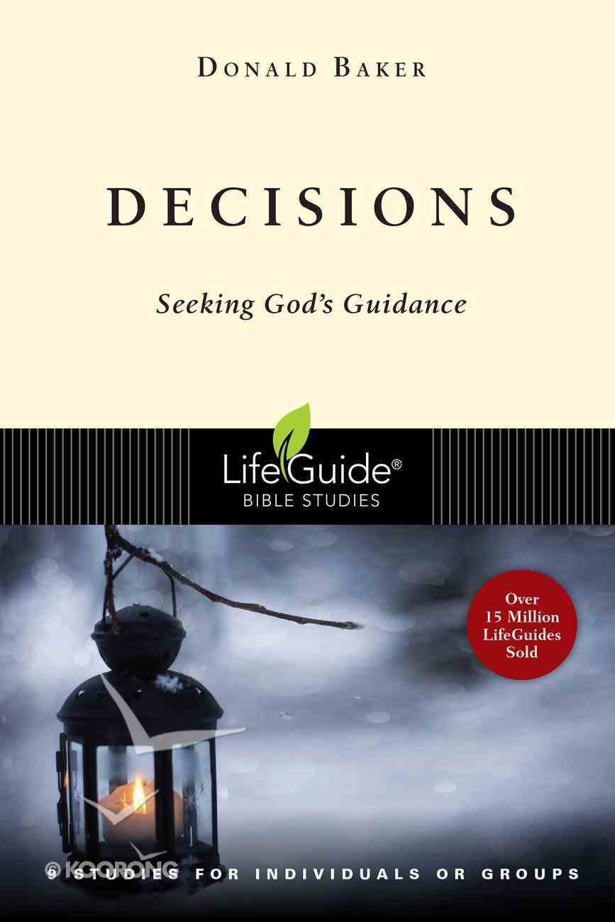 Decisions (Lifeguide Bible Study Series) Paperback