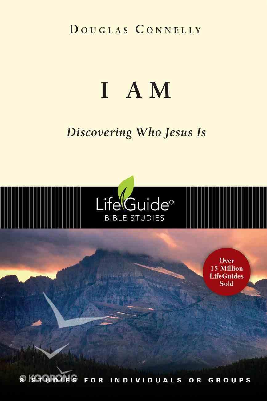 I Am (Lifeguide Bible Study Series) Paperback