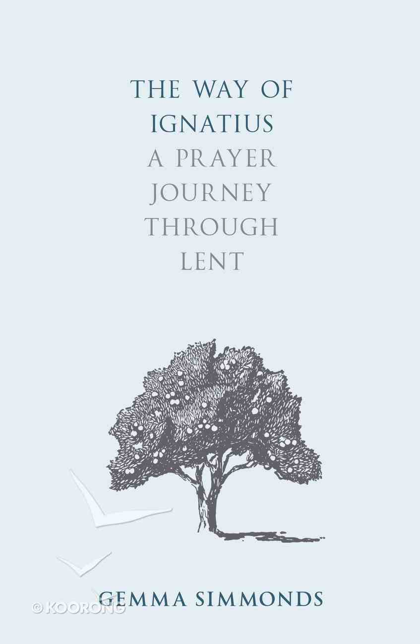 The Way of Ignatius: A Prayer Journey Through Lent Paperback