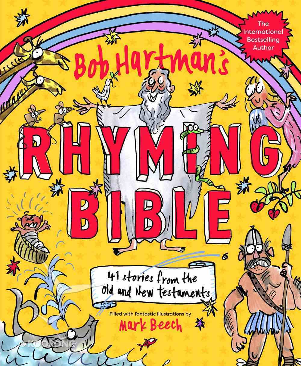 Bob Hartman's Rhyming Bible: 41 Stories From the Old and New Testaments Hardback
