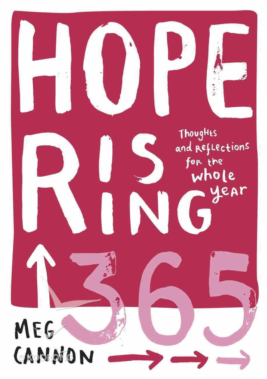 Hope Rising 365: Thoughts and Reflections For the Whole Year Hardback