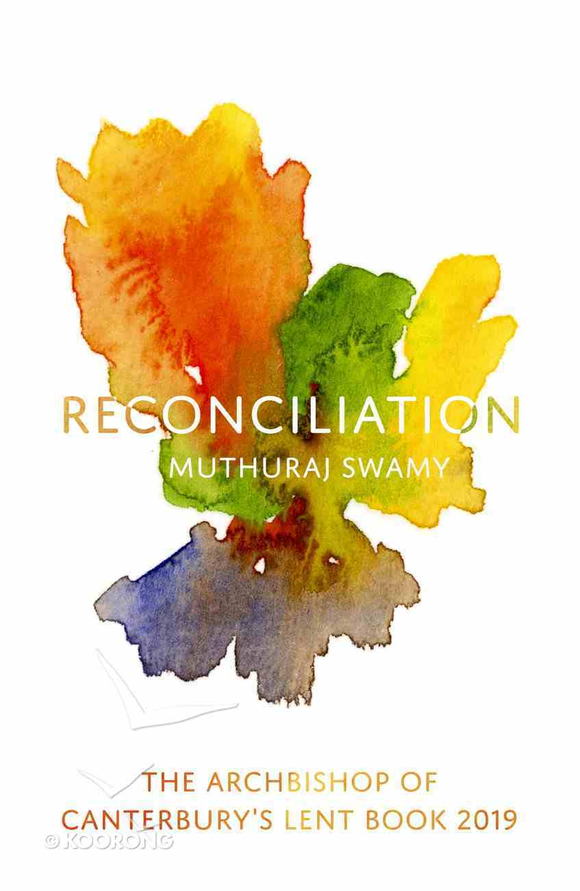 Reconciliation: The Archbishop of Canterbury's Lent Book 2019 Paperback