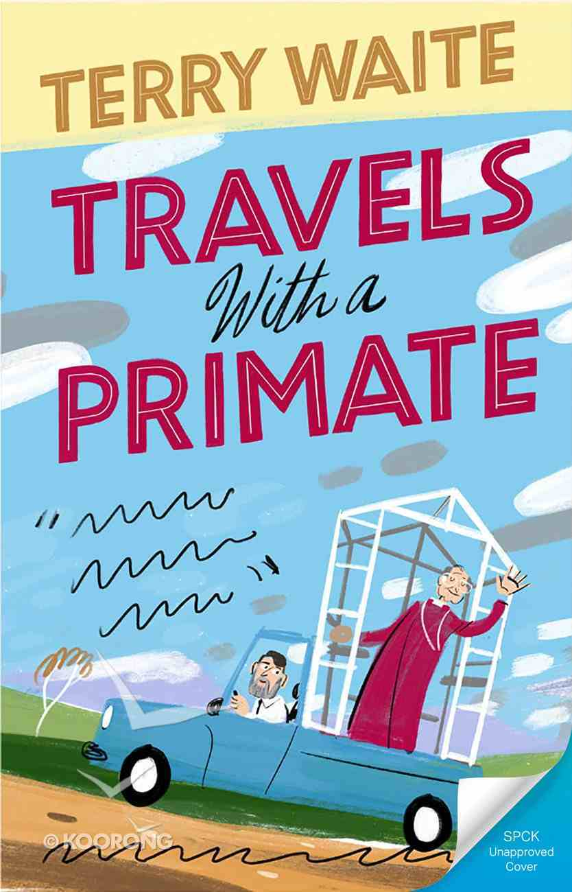 Travels With a Primate: Around the World With Robert Runcie Paperback