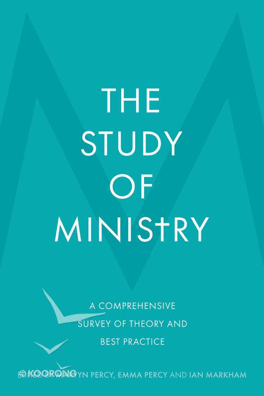 The Study of Ministry: A Comprehensive Survey of Theory and Best Practice Hardback