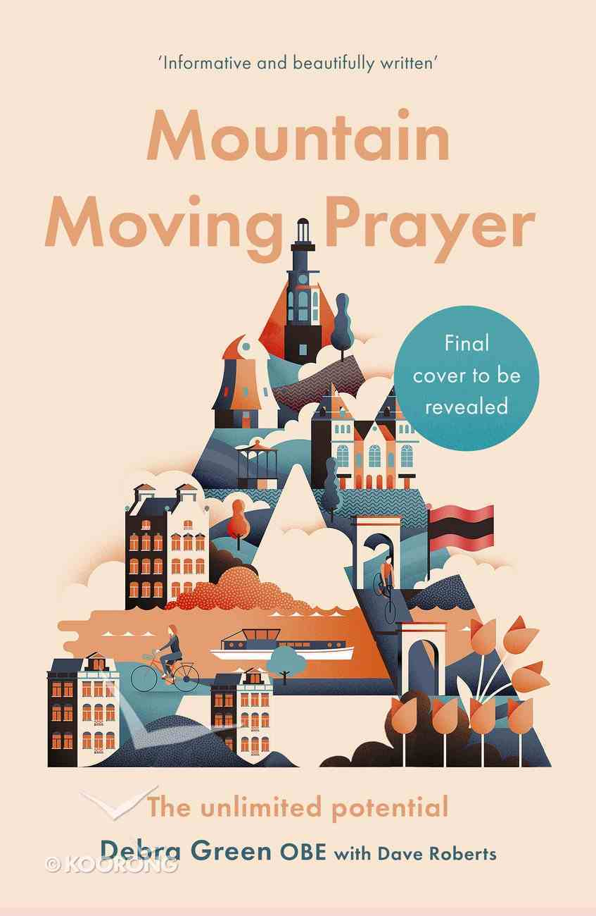 Mountain-Moving Prayer: The Unlimited Potential Paperback
