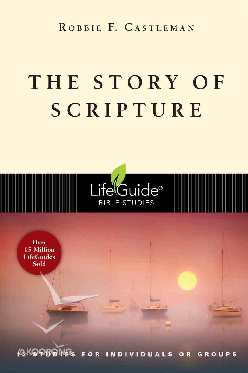 The Story of Scripture (Lifeguide Bible Study Series) Paperback