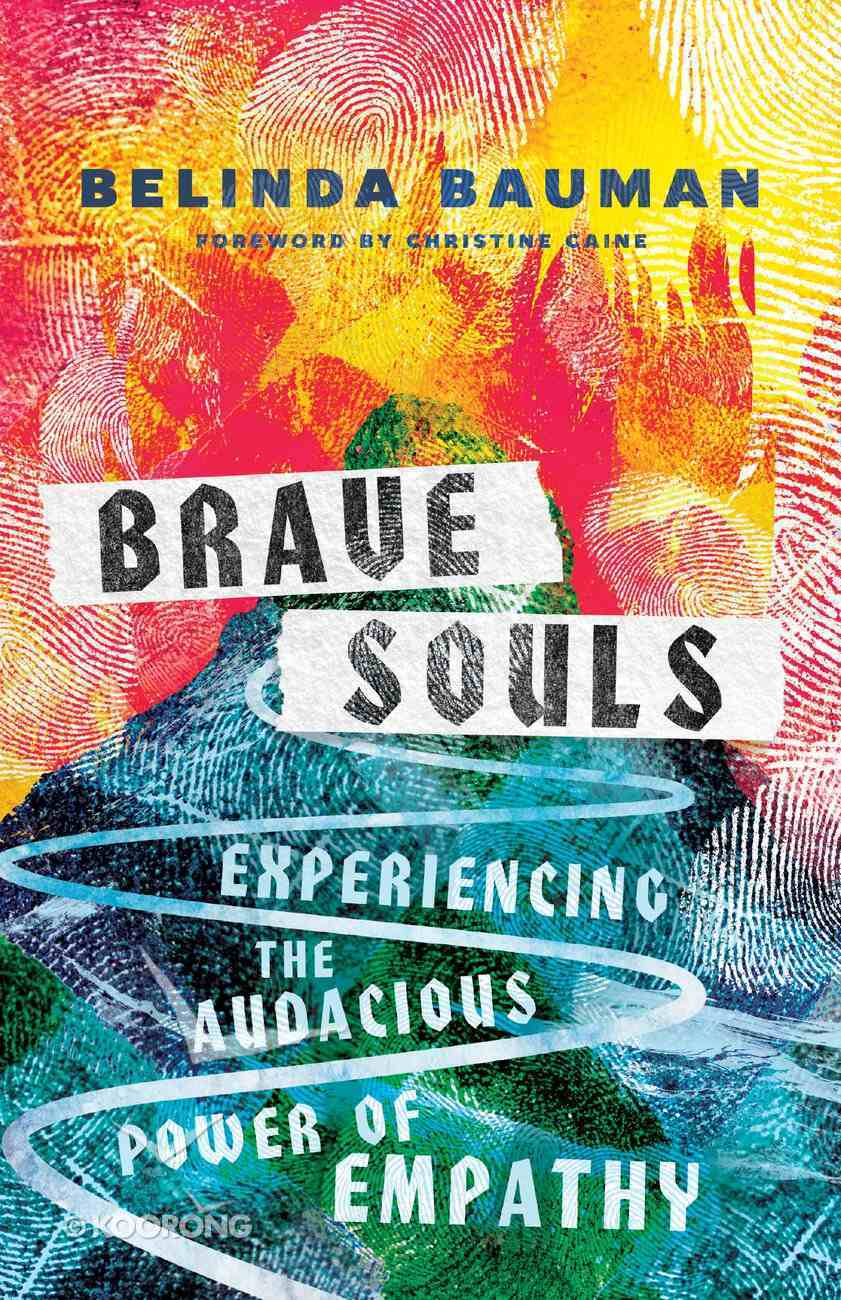 Brave Souls: Experiencing the Audacious Power of Empathy Hardback