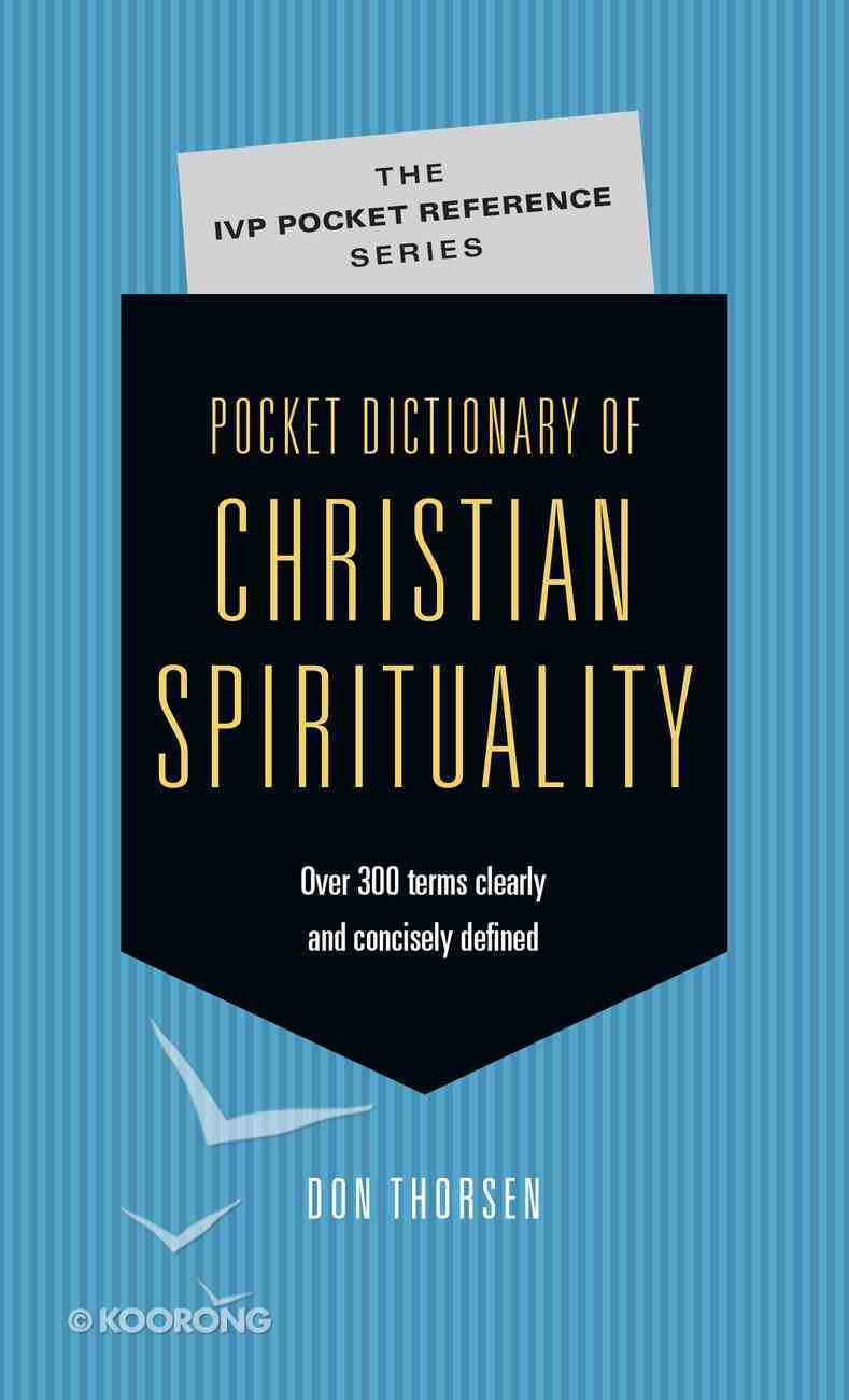 Pocket Dictionary of Christian Spirituality (Ivp Pocket Reference Series) Paperback