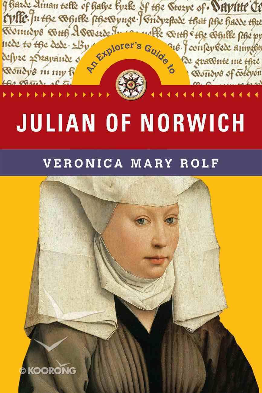 An Explorer's Guide to Julian of Norwich Paperback