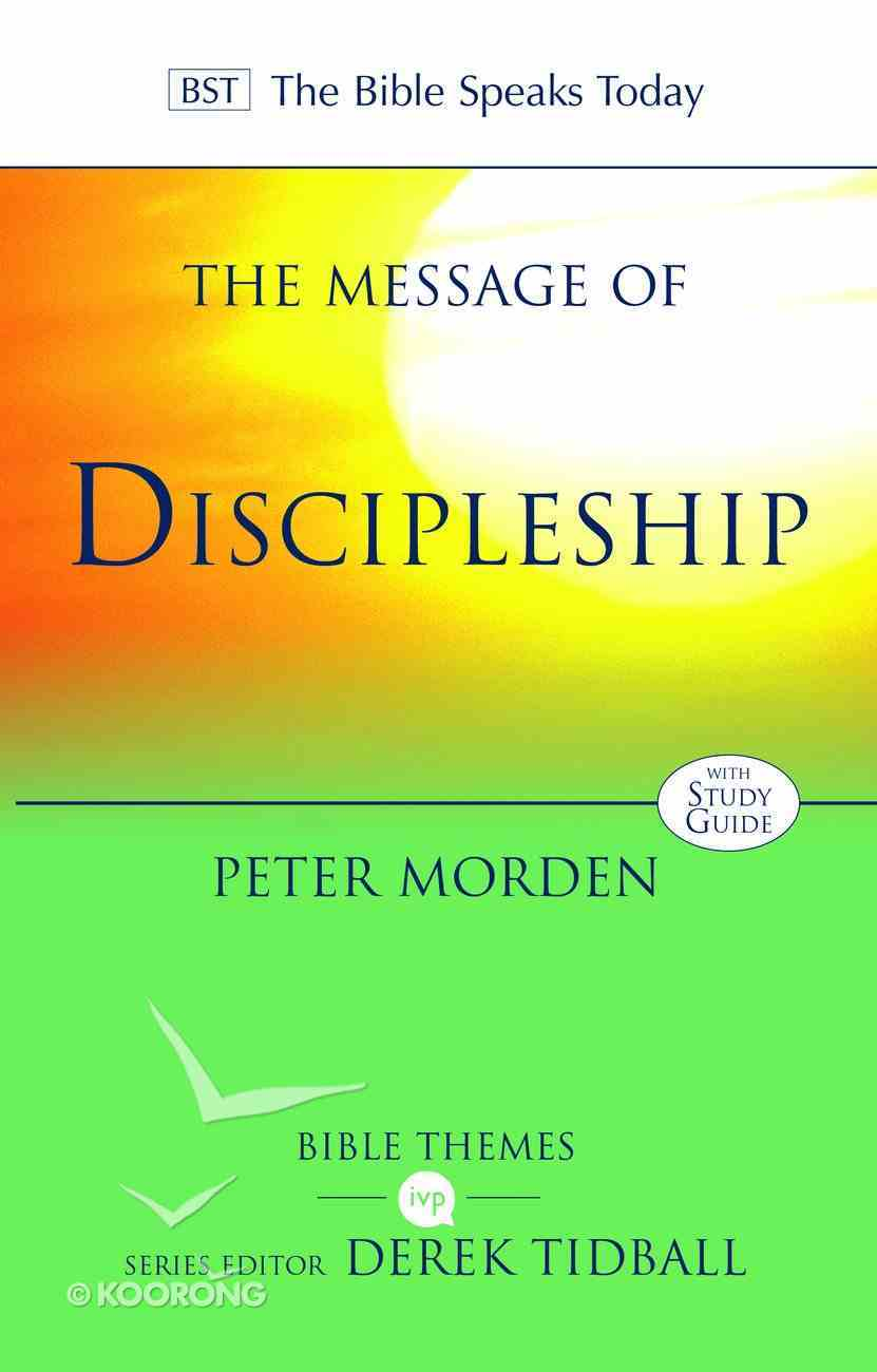The Message of Discipleship: Authentic Followers of Jesus in Today's World Paperback