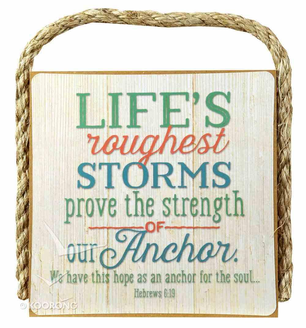 Gone Coastal Plaque: Life's Roughest Storms... (Hebrews 6:29) Plaque