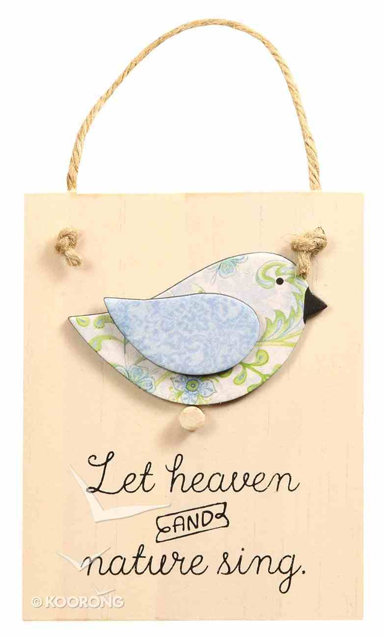 Chirps Plaque: Let Heaven and Nature Sing Plaque