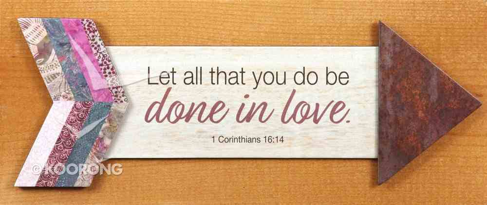 Pathway Plaque: Let All That You Do Be Done in Love (1 Cor 16:14) Plaque
