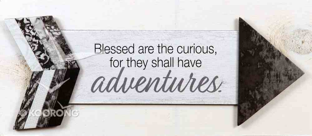 Pathway Plaque: Blessed Are the Curious, For They Shall Have Adventures Plaque