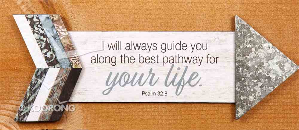 Pathway Plaque: I Will Always Guide You Along the Best Pathway For Your Life (Psalm 32:8) Plaque
