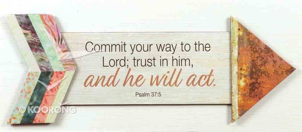 Pathway Plaque: Commit Your Way to the Lord; Trust in Him and He Will Act (Psalm 37:5) Plaque