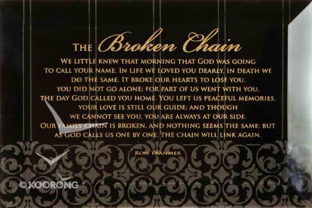 "Artisan Glass: The Broken Chain (6"" X 9"") Plaque"