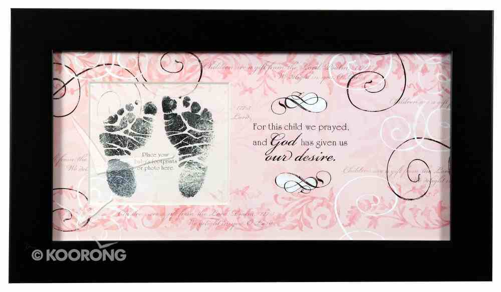 Framed Art Print: For This Child I Prayed - Photo Or Footprint, Pink/Girl Plaque