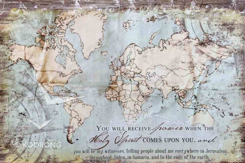 Canvas Print: Map, You Will Receive Power When the Holy Ghost Comes Upon You (Acts 1:8) Plaque