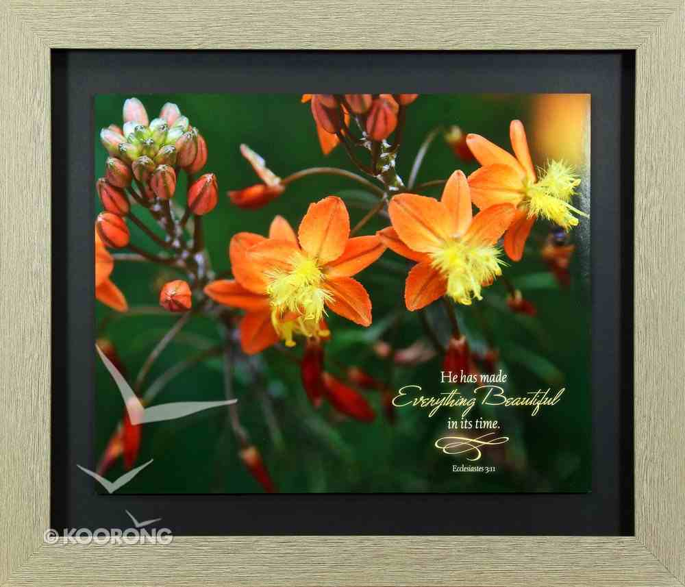 Framed Art Print: Everything Beautiful, Orange Flowers (Ecc 3:11) Plaque