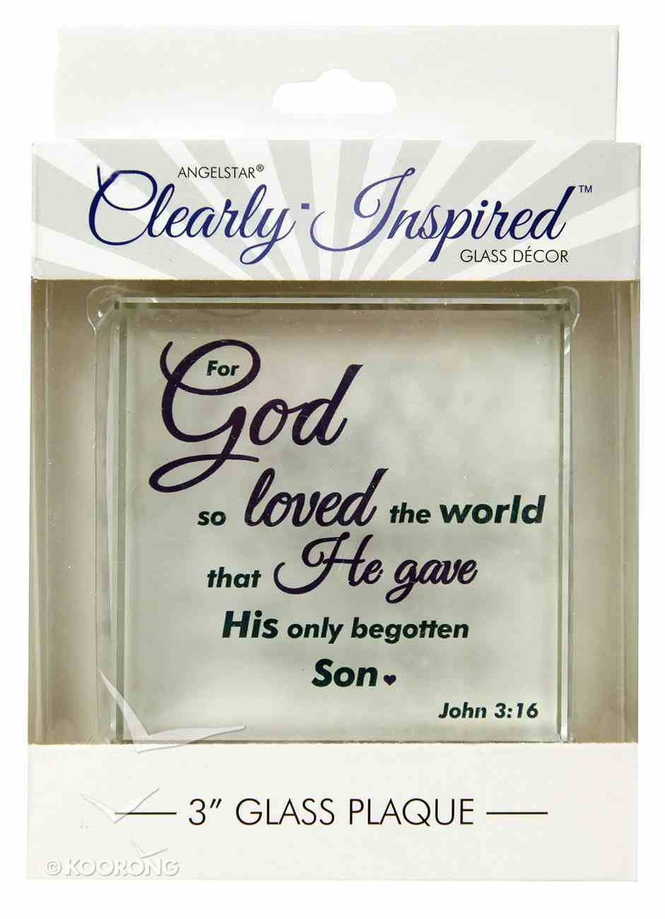 Scripture Glass Plaque: For God So Loved the World.... (John 3:16) Plaque