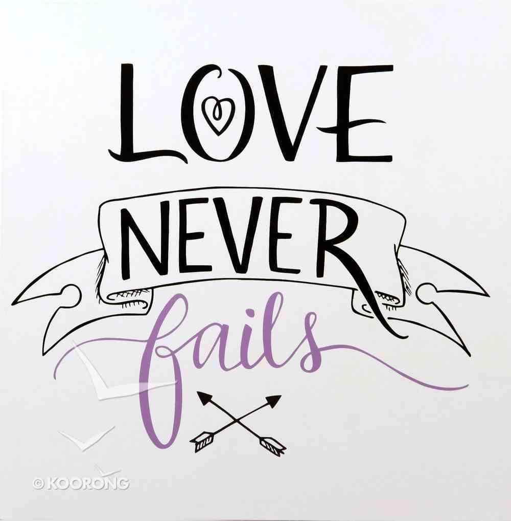 Faith Wall Plaque: Love Never Fails, Purple/White Plaque